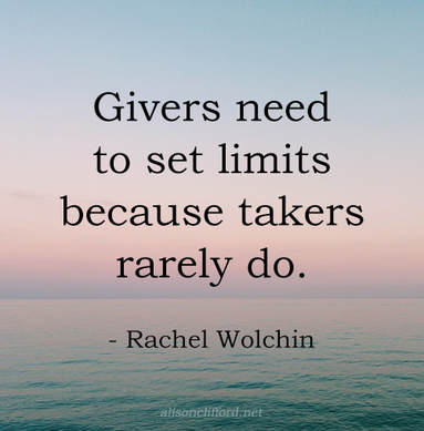 Givers need to set limits because takers rarely do - Rachel Wolchin