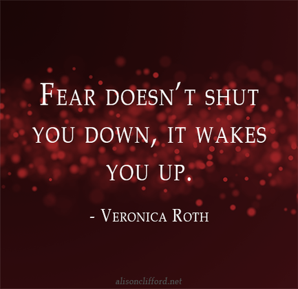 Fear doesn't shut you down, it wakes you up - Veronica Roth