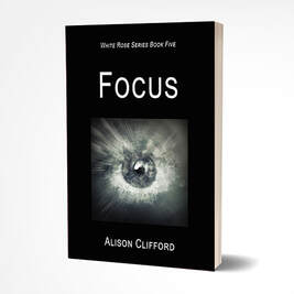 Focus, fifth book of the White Rose romance suspense series